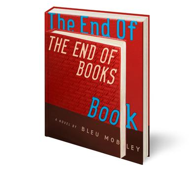 "A book cover from Warren Lehrer's ""illuminated novel"" A Life In Books: The Rise and Fall of Bleu Mobley"