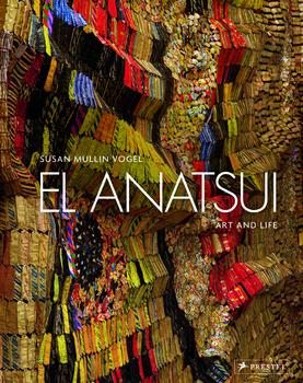 El Anatsui: Art and Life, by Susan Vogel
