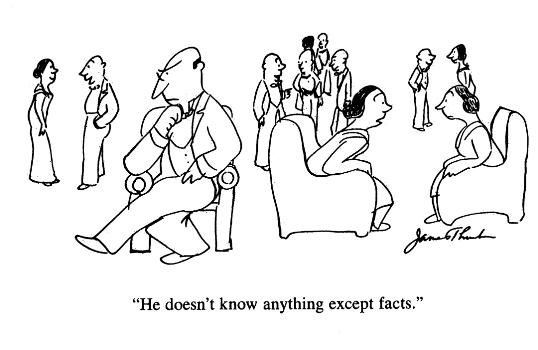 """""""He doesn't know anything except facts"""""""