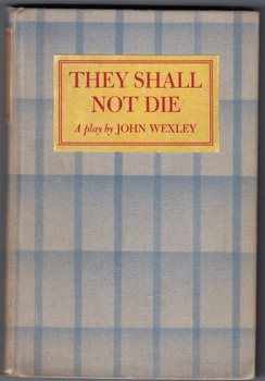 On February 21, 1934, John Wexley's play about the Scottsboro case, They Shall Not Die, opened at New York's Royale Theater. The cast included  Ruth Gordon, Helen Westley, Dean Jagger, Claude Rains, a