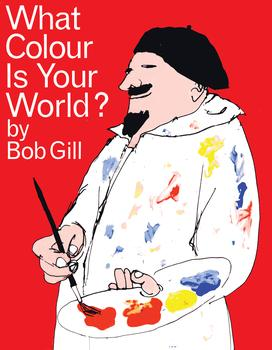 Bob Gill. What Colour Is Your World?