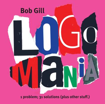 Bob Gill. Logomania