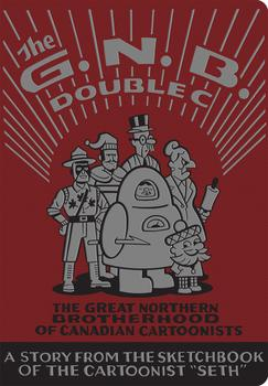 Cover of <em>The Great Northern Brotherhood of Canadian Cartoonists,</em> by Seth
