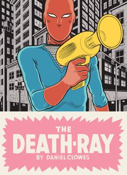 Cover of <em>Death Ray,</em> by Daniel Clowes