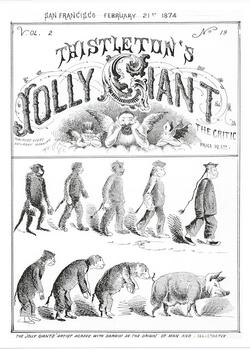 """The Jolly Giant's Artist Agrees with Darwin."" Thistleton's Jolly Giant, The Critic, vol. 2, no. 19 (Feburary 21, 1874) cover. Courtesy of the Wong Ching Foo Collection."