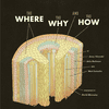 Cover of 'The Where, The Why, and The How: 75 Artists Illustrate Wondrous Mysteries of Science,' edited by Jenny Volvovski, Julia Rothman, and Matt Lamothe