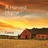 Cantus's 'A Harvest Home'