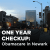 One Year Checkup: Obamacare in Newark