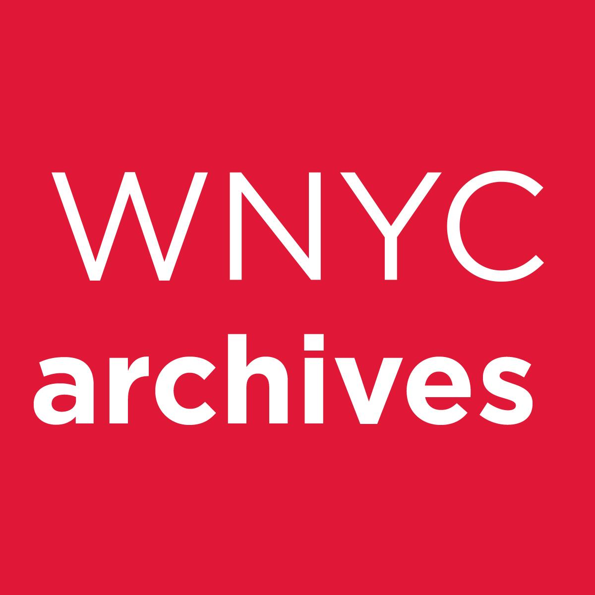 NYPR Archive Collections | WNYC | New York Public Radio