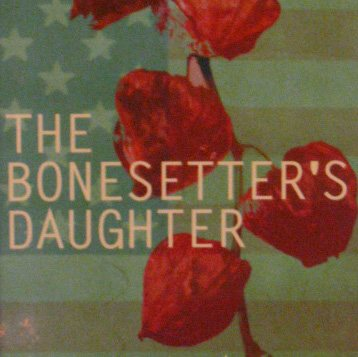bonesetters daughter essay Booknotes the bonesetter's daughter ruth decides she wants to discover what the papers mean this section of the bonesetter's daughter continues.