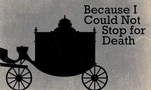 a description of because i could not stop for death When she says because i could not stop for death dickinson is making her  readers ask why she should not stop for death in the carriage that she rides in,  she.