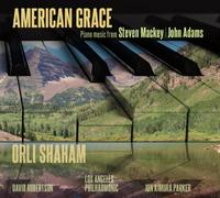'American Grace - Piano Music from Steven Mackey & John Adams' / Orli Shaham