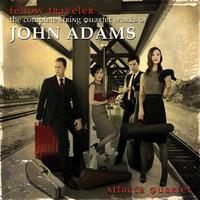 'Fellow Traveler - The Complete String Quartets of John Adams'