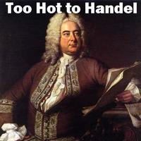 Too Hot to Handel: A chestnut among headline writers