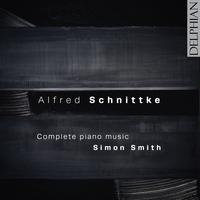 'Alfred Schnittke: Complete Piano Music / Simon Smith'