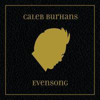'Caleb Burhans: Evensong'