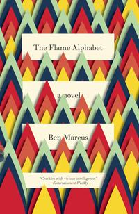 Cover of Flame Alphabet by Ben Marcus