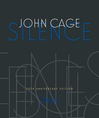 Silence: Lectures and Writings by John Cage