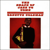 Ornette Coleman's The Shape of Jazz to Come