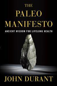 John Durant The Paleo Manifesto