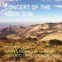 'Philip Glass: Concert of the Sixth Sun'