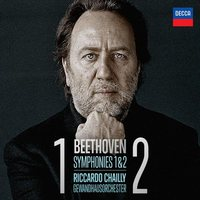 Riccardo Chailly Beethoven Symphonies 1 & 2