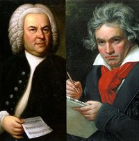 Bach and Beethoven.