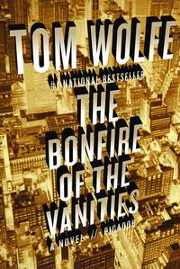 a satire of new york society in bonfire of the vanities by tom wolfe Even after tom wolfe came to be recognized as a novelist through the success of the bonfire of the vanities, he remained a journalist in one respect: the way to get him to finish a piece of.