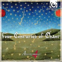 Anonymous 4: Four Centuries of Chant