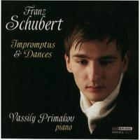 Vassily Primakov: Schubert: Impromptus & Dances
