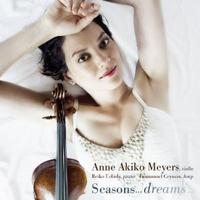 Anne Akiko Meyers: Seasons...Dreams