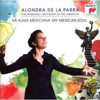 Alondra de la Parra: My Mexican Soul