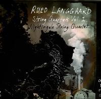 Rued Langgaard's String Quartets Vol. 1 by the Nightingale Quartet