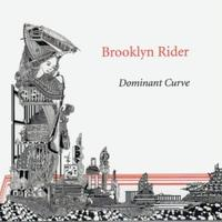 Brooklyn Rider - Dominant Curve (In A Circle Records)
