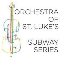 Orchestra of St. Luke's Subway Series