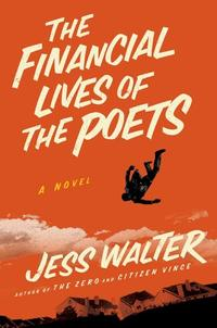 The Financial Lives of the Poets by Jess Walker