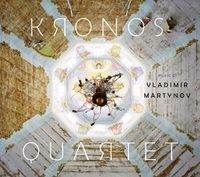 Music of Vladimir Martynov (Kronos Quartet)