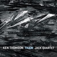 Ken Thompson and JACK Quartet's 'Thaw'