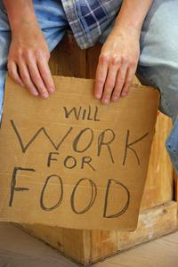 unemployed, malemployed, will work for food