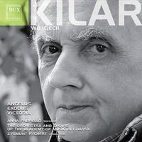 Wojciech Kilar: Angelus, Exodus, Victoria