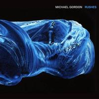 'Michael Gordon - Rushes' comes out March 25