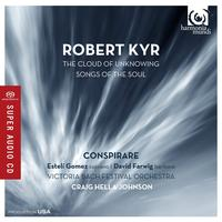 'Robert Kyr: The Cloud of Unknowing | Songs of the Soul'