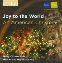 'Joy to the World: An American Christmas' - Handel and Haydn Society