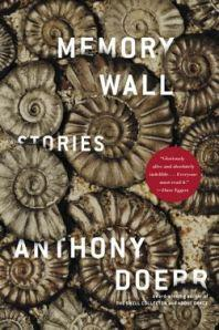 Memory Wall: Stories by Anthony Doerr