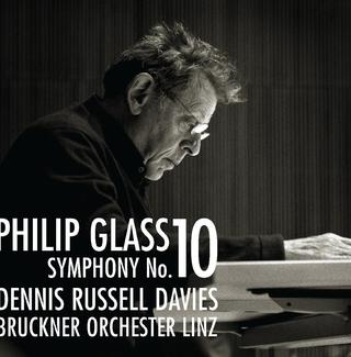 Philip Glass's Symphony No. 10 and Concert Overture (2012)