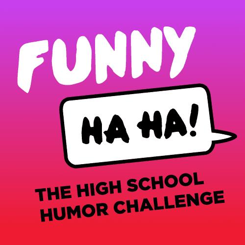 Funny Ha Ha: The High School Humor Writing Challenge - Text ...