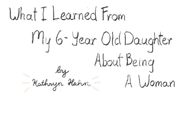 Kathryn Hahn on lessons she's learned from her six-year-old daughter, illustrated by Colleen Tighe