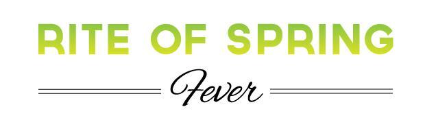 Rite of Spring Fever