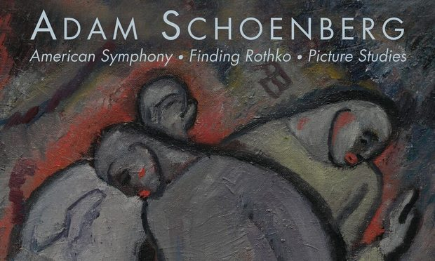 'Adam Schoenberg: American Symphony, Finding Rothko, Picture Studies'