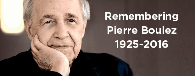 Remembering Pierre Boulez